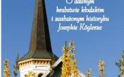 Dzieje hrabstwa kłodzkiego i biografia największego naszego regionalnego historyka, Josepha Köglera
